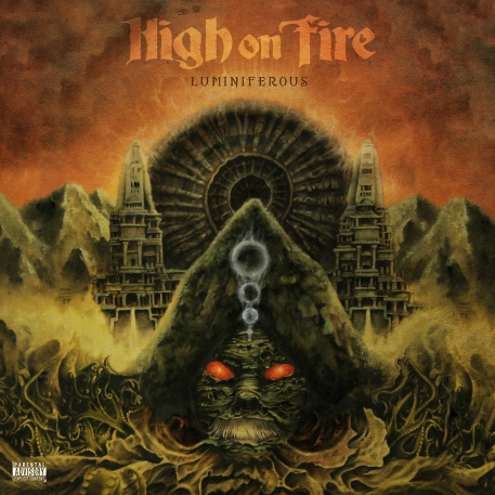 HIGH ON FIRE LUMINIFEROUS Label: E1 Music Release: 2015